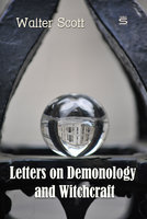Letters on Demonology and Witchcraft - Walter Scott