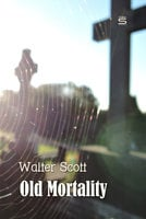 Old Mortality - Walter Scott