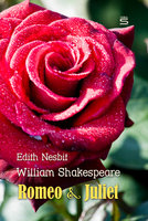 Romeo and Juliet - Edith Nesbit,William Shakespeare