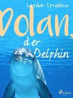 Dolan, der Delphin - Lothar Streblow