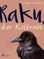 Raku, der Kolkrabe - Lothar Streblow