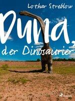 Duna, der Dinosaurier - Lothar Streblow