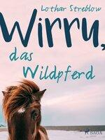 Wirru, das Wildpferd - Lothar Streblow
