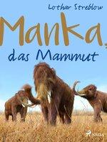 Manka, das Mammut - Lothar Streblow