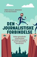 Den journalistiske forbindelse - Søren Schultz-Jørgensen, Per Westergård