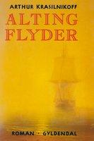 Alting flyder - Arthur Krasilnikoff