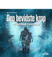 Den bevidste krop - Bjørn Herold Olsen