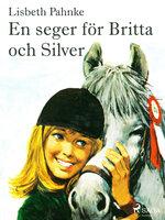En seger för Britta och Silver - Lisbeth Pahnke