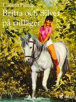 Britta och Silver på ridläger - Lisbeth Pahnke