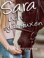 Sara och stjärnfuxen - Eva Berggren