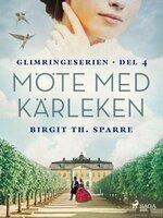 Möte med kärleken - Birgit Th Sparre