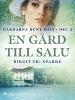 En gård till salu - Birgit Th Sparre