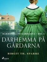 Därhemma på gårdarna - Birgit Th Sparre