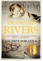 Jak świt poranka - Francine Rivers