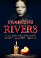 Ostatni zjadacz grzechu - Francine Rivers
