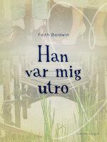 Han var mig utro - Faith Baldwin