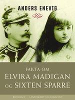 Fakta om Elvira Madigan og Sixten Sparre - Anders Enevig