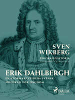 Erik Dahlbergh : en stormaktstidens svensk : skildrad för ungdom - Sven Wikberg