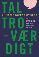 Tal troværdigt - Annette Bjerre Ryhede