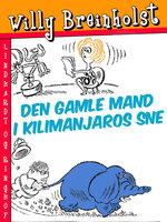Den gamle mand i Kilimanjaros sne - Willy Breinholst
