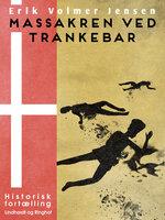 Massakren ved Trankebar - Erik Volmer Jensen