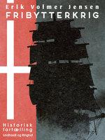 Fribytterkrig - Erik Volmer Jensen