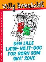 Den lille læse-højt-bog for børn som ska' sove - Willy Breinholst