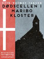 Dødscellen i Maribo Kloster - Erik Volmer Jensen