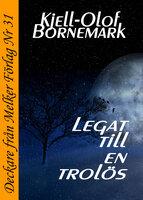 Legat till en trolös - Kjell-Olof Bornemark