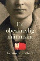 En obeskrivlig människa - Kerstin Strandberg