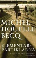 Elementarpartiklarna - Michel Houellebecq