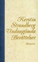 Undangömda berättelser : Noveller - Kerstin Strandberg