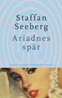 Ariadnes spår - Staffan Seeberg