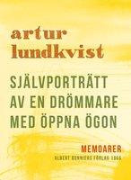 Självporträtt av en drömmare med öppna ögon - Artur Lundkvist