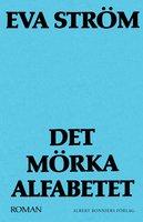 Det mörka alfabetet - Eva Ström