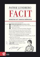 Facit – konsten att skriva krönikor - Patrik Lundberg