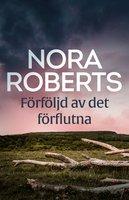 Förföljd av det förflutna - Nora Roberts