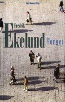 Torget - Fredrik Ekelund