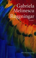 Ruggningar : Noveller - Gabriela Melinescu