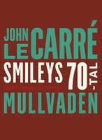 Mullvaden (Tinker, Tailor, Soldier, Spy) - John le Carré