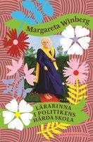 Lärarinna i politikens hårda skola - Margareta Winberg
