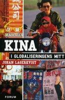 Kina i globaliseringens mitt - Johan Lagerkvist