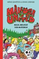 Mållösa United. Maja, Melker och matchen - Johan Unenge,Måns Gahrton