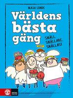 Världens bästa gäng : Snäll, snällare, snällast - Maja Lunde
