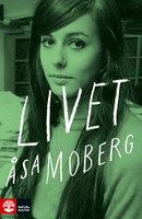 Livet - Åsa Moberg