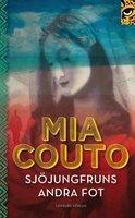 Sjöjungfruns andra fot - Mia Couto