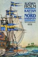 Kattan och Nordstiernan : Sjörövarroman - Björn Holm