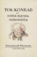 Tok-Konrad - Ester Blenda Nordström
