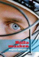 Hålla masken - Magnus Ljunggren