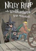 Nelly Rapp och Trollkarlarna från Wittenberg - Martin Widmark